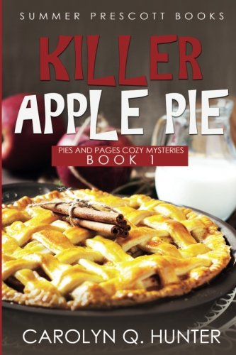 Killer Apple Pie (Pies and Pages Cozy Mysteries) (Volume 1) pdf
