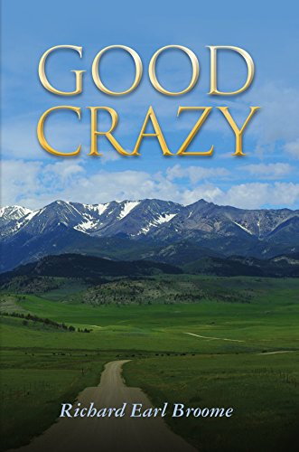 Good Crazy (Leaving The Trees Journey Book 2) by [Broome, Richard]