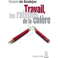 TRAVAIL, LES RAISONS DE LA COLÈRE