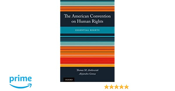 The American Convention On Human Rights: Essential Rights Thomas M. Antkowiak