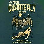 The -30- Press Quarterly, Issue 1 |  -30- Press