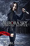 Aurora Sky: Vampire Hunter