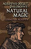 Agrippa's Occult Philosophy: Natural Magic (Dover Books on the Occult) by Cornelius Agrippa (2006-06-23)