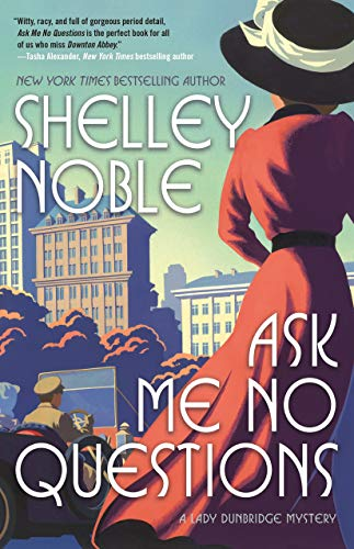 Ask Me No Questions: A Lady Dunbridge Mystery by [Noble, Shelley]