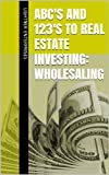 img - for ABC's and 123's to Real Estate Investing: Wholesaling book / textbook / text book