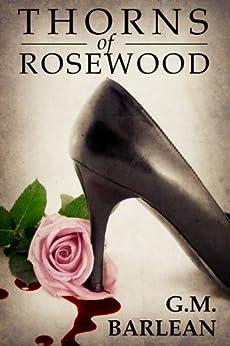 Thorns of Rosewood: Book 1 (Rosewood Series) by [Barlean, G. M.]