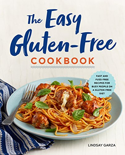 The Easy Gluten-Free Cookbook: Fast and Fuss-Free Recipes for Busy People on a Gluten-Free Diet cover