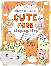 Cute Food: Step-by-Step (Volume 1)