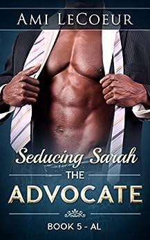 Seducing Sarah - Book 5: The Advocate: Al by [LeCoeur, Ami]