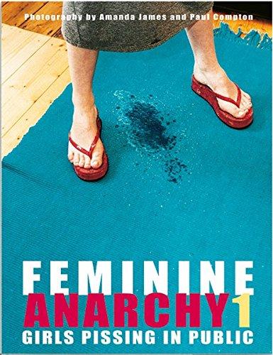 Feminine Anarchy: Girls Pissing in Public (German Edition)