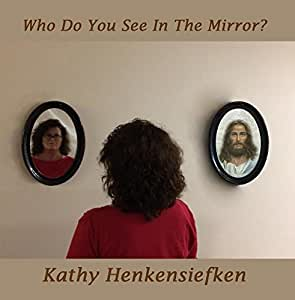 Who Do You See In The Mirror