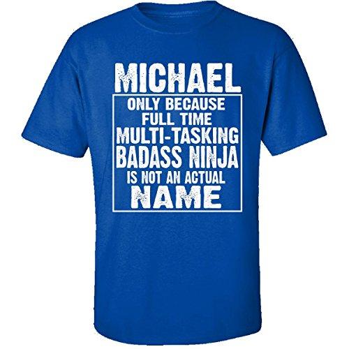 Michael Cos Multi-tasking Ninja Is Not An Actual Name - Adult Shirt L - Michael Cos