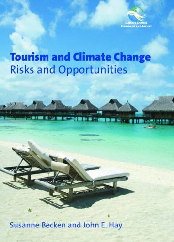 Tourism and Climate Change: Risks and Opportunities (1) (Climate Change, Economies and Society - Leadership and Innovation (1)) (Tourism And Climate Change Risks And Opportunities)