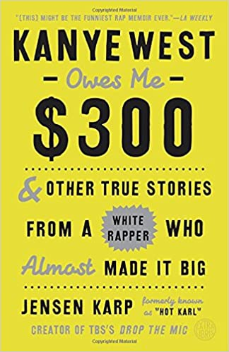 _PORTABLE_ Kanye West Owes Me $300: And Other True Stories From A White Rapper Who Almost Made It Big. across Historic online giving saying Anadir Espanola Stimuli