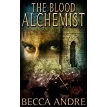 The Blood Alchemist (The Final Formula Series, Book 2)
