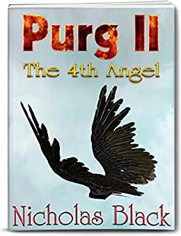 Purg II: The 4th Angel: Purgatory Series Part 2 - Paranornal - Science Fiction - Thriller (Purg Series) by [Black, Nicholas]