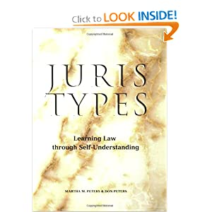 Juris Types: Learning Law Through Self-Understanding Don C. Peters and Martha M. Peters