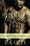 Take Me: The Untouchables