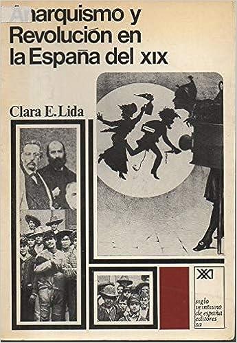 Anarquismo y revolución en la España del XIX Historia: Amazon.es ...