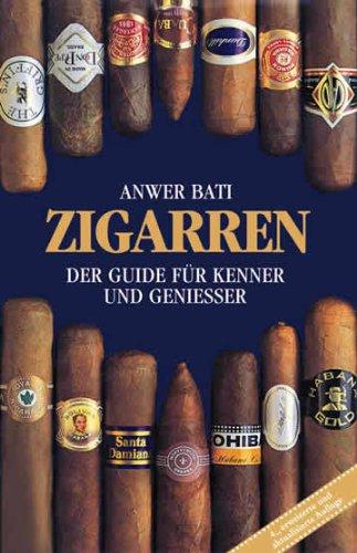 Zigarren. Der Guide für Kenner und Genießer: Der Guide für Kenner und Geniesser