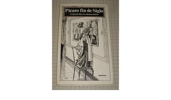 Picaro Fin De Siglo:un Picante Libro Vivo Solo Para Adultos - Spanish Pop-up Book - Risque - Eroctica: Leslie Jane Kaiser: Amazon.com: Books