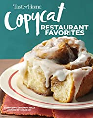 Amp up your dinner routine with more than 100 restaurant copycat dishes made at home! Skip the delivery, avoid the drive thru and keep that tip money in your wallet, because Taste of Home Copycat Restaurant Favorites brings America's most pop...