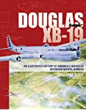 Douglas Xb-19: An Illustrated History of America's Would-Be Intercontinental Bomber