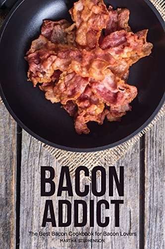 Cooking Canadian Bacon (Bacon Addict: The Best Bacon Cookbook for Bacon Lovers)