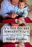 It's Not Rocket Surgery! Vol. 5, Shannah Godfrey, 1463584695