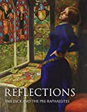 img - for Reflections: Van Eyck and the Pre-Raphaelites book / textbook / text book