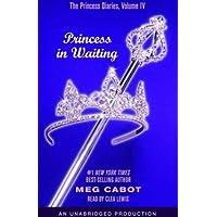 Princess in Waiting: The Princess Diaries, Volume 4