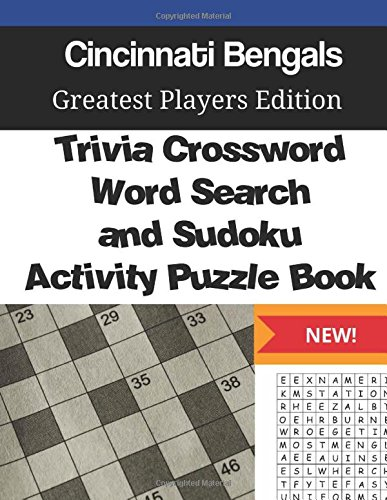 Read Online Cincinnati Bengals Trivia Crossword, WordSearch and Sudoku Activity Puzzle Book: Greatest Players Edition ebook