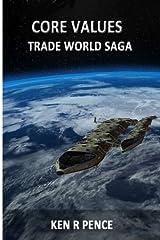 Core Values (Trade World Saga) (Volume 4) Paperback