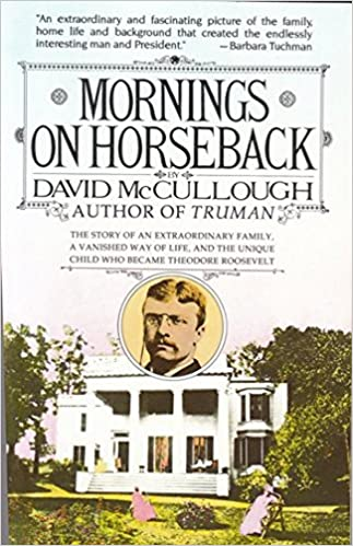 Book Mornings on Horseback: The Story of an Extraordinary Family, a Vanished Way of Life, and the Unique Child Who Became Theodore Ro