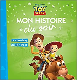Toy Story - Mon Histoire Du Soir - Le Cow-boy Du Far-west Descargar ebooks PDF