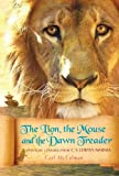 The Lion, the Mouse, and the Dawn Treader, Carl McColman, 1557258872