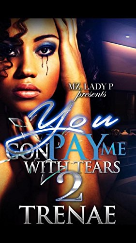 You Gon' Pay Me with Tears 2: The Finale