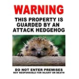 WARNING - THIS PROPERTY IS GUARDED BY AN ATTACK HEDGEHOG! - NEW 9X12 HIGH QUALITY ALUMINUM OUTDOOR/INDOOR SIGN. OUR SIGNS ARE MADE WITH ALUMINUM, NOT PLASTIC OR VINYL! THE IMAGE IS NOT A VINYL STICK ON PICTURE... THEY MAKE EXCELLENT GIFTS!
