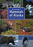 Recent Mammals of Alaska, Frederic Laugrand and J. G. Oosten, 1602230471