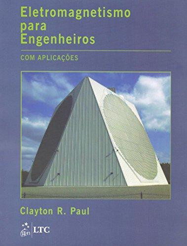 Eletromagnetismo Para Engenheiros: Com Aplicações