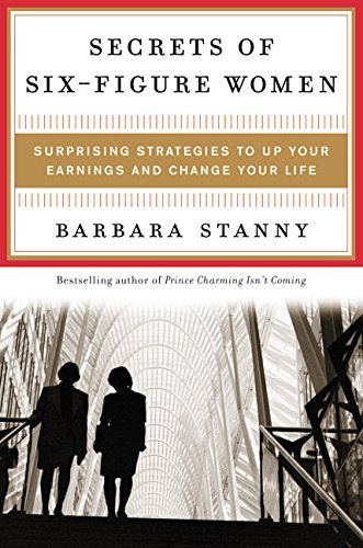 By Barbara Stanny - Secrets of Six-Figure Women: Surprising Strategies to Up Your Ear (2002-08-16) [Hardcover]
