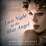 Last Night at the Blue Angel: A Novel | Rebecca Rotert