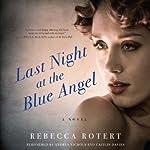 Last Night at the Blue Angel: A Novel | Rebecca Rotert