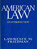 American Law : An Introduction, Friedman, Lawrence M., 0393952517