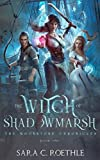 The Witch of Shadowmarsh (The Moonstone Chronicles)