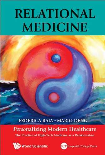 Relational Medicine: Personalizing Modern Healthcare:The Practice of High-Tech Medicine as a RelationalAct Pdf
