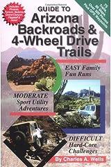 Guide to Arizona Backroads & 4-Wheel Drive Trails Paperback