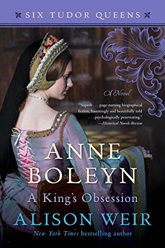 Renaissance Six Light - Anne Boleyn, A King's Obsession: A Novel (Six Tudor Queens Book 2)