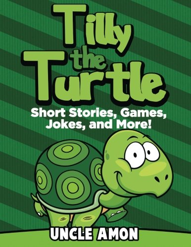 Tilly the Turtle: Short Stories, Games, Jokes, and More! (Fun Time Reader)