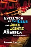 Evolution of the Club and Juke Joints in America, Reginald B. Hayes, 1419692208